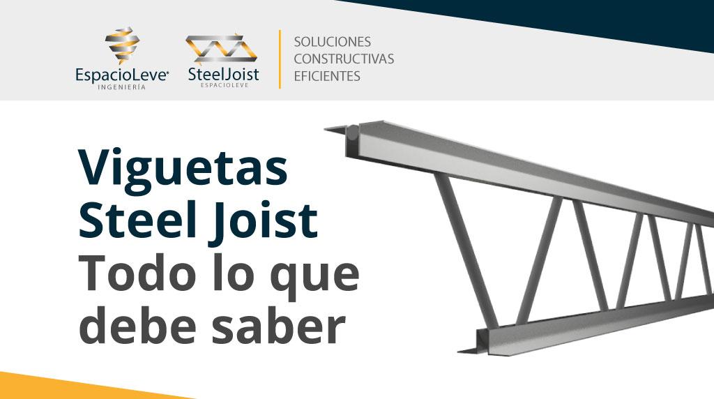Viguetas Steel joist - Todo lo qué debe saber
