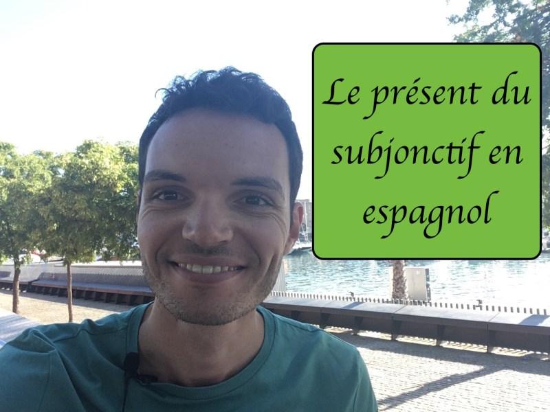 Présent du subjonctif espagnol