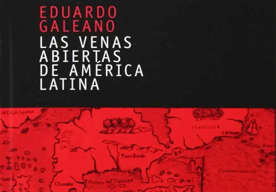 venas-abiertas-america-latina-eduardo-galeano-969x675