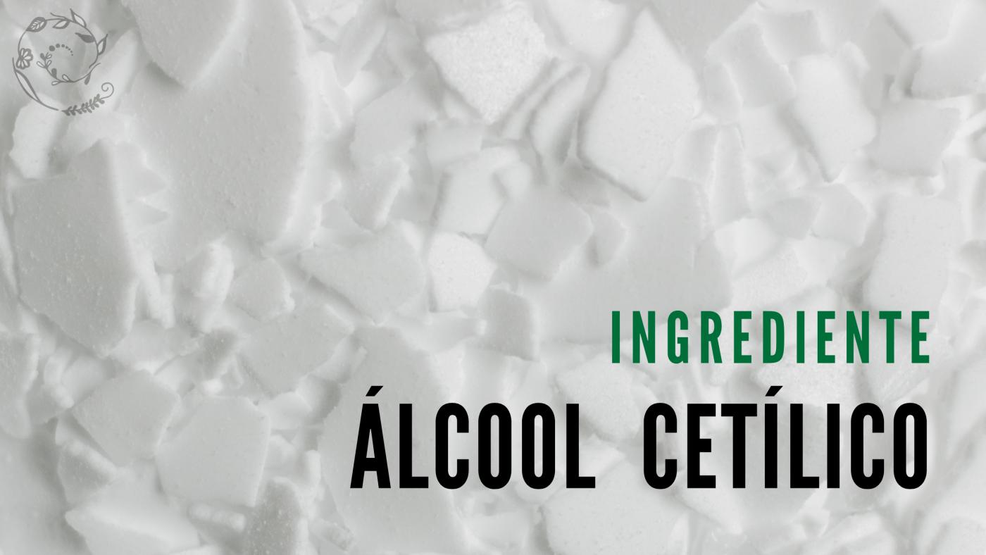 conhecendo o ingrediente: Álcool Cetílico