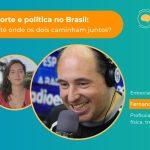 Fernando Alves Firmino participa de programa sobre a relação entre política e esporte