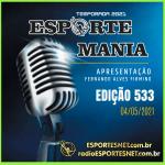 Esporte Mania – 533 – 04/05/2021