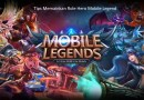 Tips Memainkan Role Hero Mobile Legend