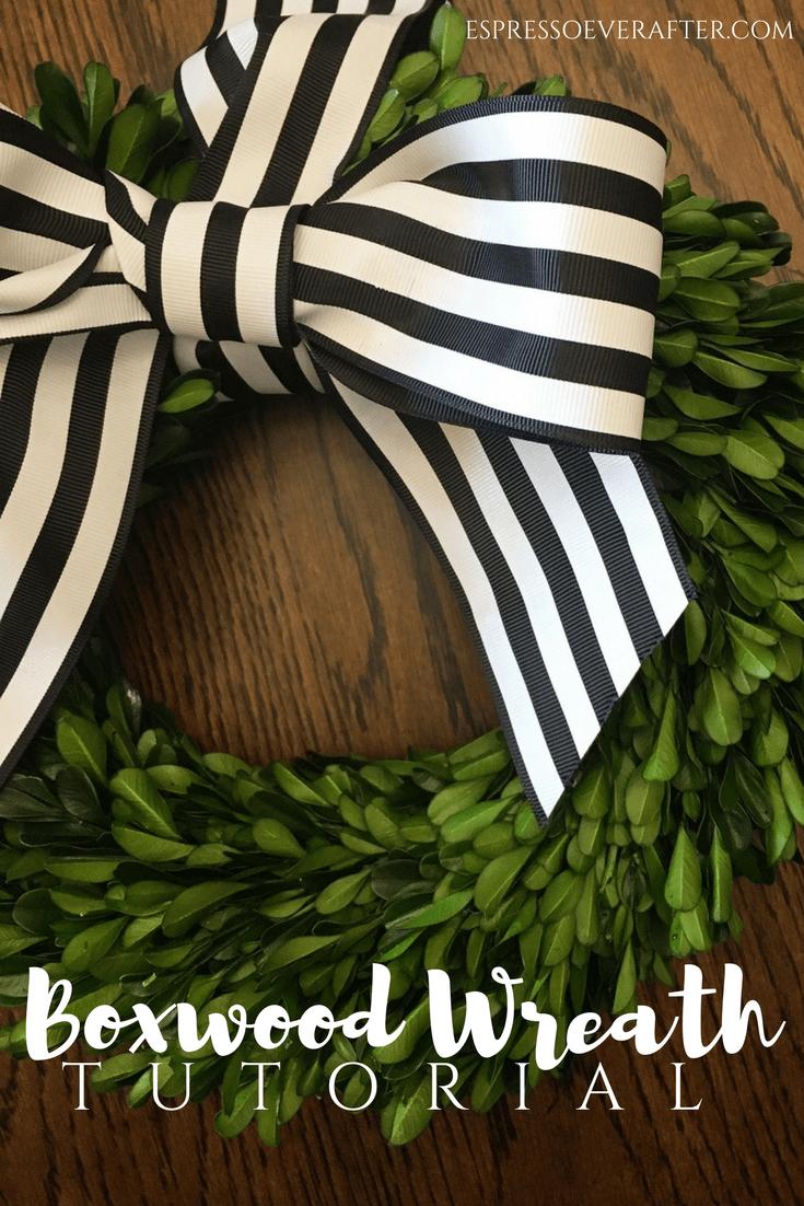 Boxwood Wreath Tutorial Diy Home Decor Espresso Ever