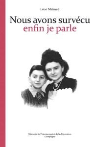 «Nous avons survécu. Enfin je parle» de Léon Malmed, éditions Zea Books, juillet 2014. (en couverture: Léon et Rachel Malmed à Saint Quentin, 1948).