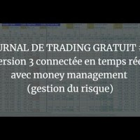 JOURNAL DE TRADING GRATUIT #3  version 3 connectée en temps réel avec money management 8