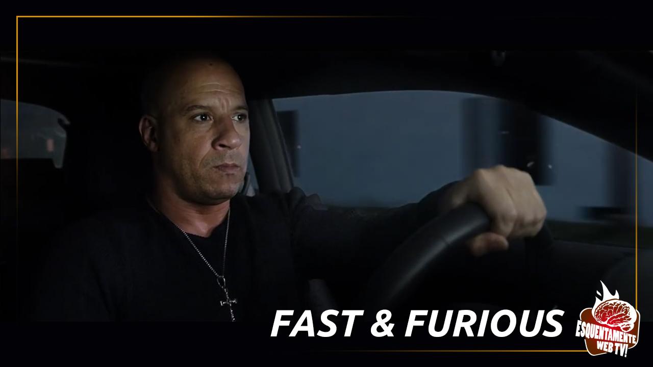 Fast & Furious | Esquentamente Web TV