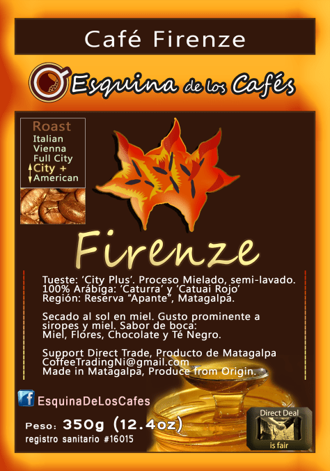 Café Firenze - Honey Process: Firenze Coffee. Roasting Profile: CITY PLUS. 100% Arabiga: Caturra and Red Catuai, Semi Washed. Notas: Miel, Flores, Chocolate y Té Negro. Notes: Honey, Flowers, Chocolate and Black Tea. The mielado is called the semi-washed coffee , Depulped and, washed once.