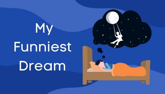 मेरा अद्भुत स्वप्न पर हिंदी में निबंध My Funniest Dream Essay in Hindi