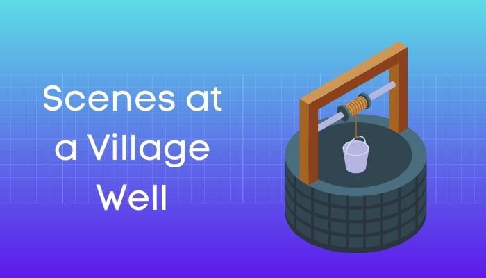 गाँव के कुएँ का दृश्य पर निबंध Scenes at a Village Well Essay in Hindi