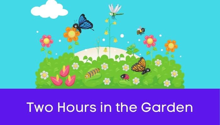 बगीचे में दो घंटे पर निबंध Two Hours in the Garden Essay in Hindi