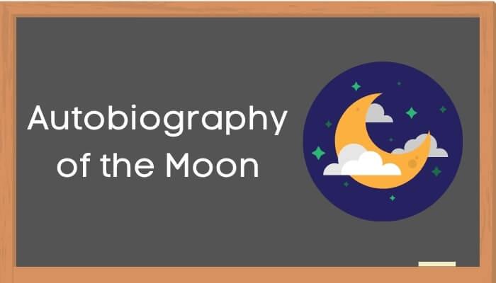 चाँद की आत्मकथा हिंदी निबंध - Autobiography of Moon Essay in Hindi