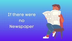 यदि समाचारपत्र न होते हिंदी निबंध If there were no Newspaper Essay in Hindi