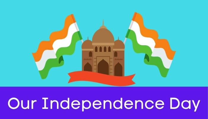 हमारा स्वातंत्र्यदिन अथवा १५ अगस्त हिंदी निबंध - Our Independence Day Essay in Hindi