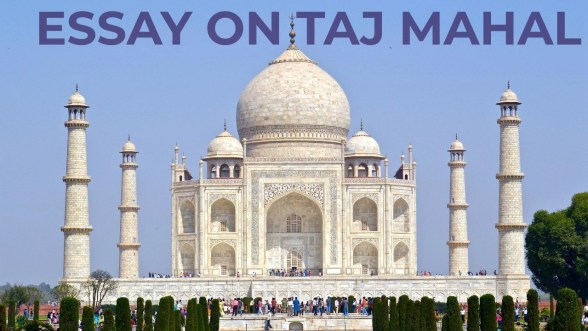 ESSAY ON TAJ MAHAL IN ENGLISH