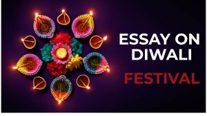ESSAY ON DIWALI IN ENGLISH | DIWALI ESSAY IN ENGLISH