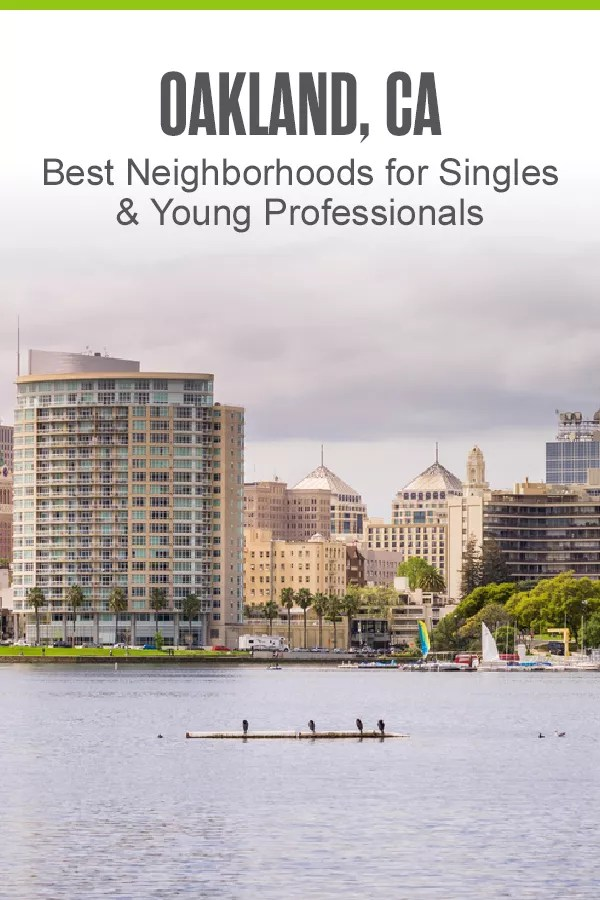 Moving to Oakland? If you want to live in the Bay Area, find affordable housing, and have plenty of things to do, check out these five best Oakland neighborhoods for singles and young professionals! via @extraspace