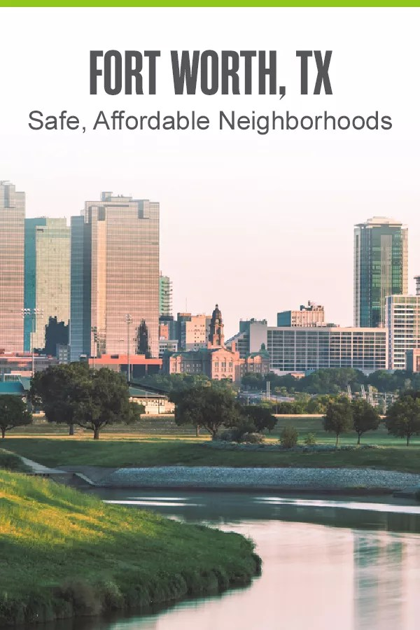 Moving to DFW? These five Fort Worth neighborhoods offer affordable housing, low crime rates, and plenty of things to do for people of all ages! via @extraspace