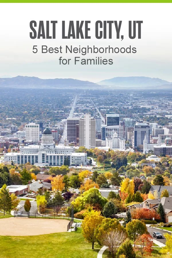 Moving to Salt Lake City? These five neighborhoods provide affordable homes and plenty of kid-friendly activities, so they're perfect for families! via @extraspace