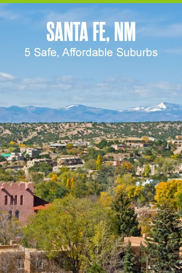 Moving to Santa Fe? These five suburbs in The City Different offer affordable housing, low crime rates, rich culture, tons of outdoor recreation, and more! via @extraspace