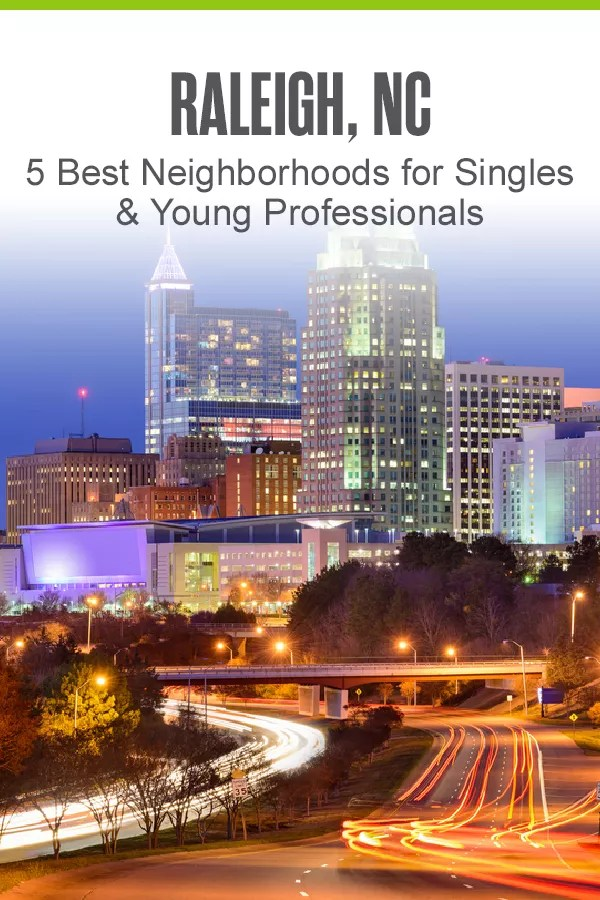 Moving to Raleigh? These five neighborhoods offer affordable housing, low crime rates, and plenty of things to do for singles and young professionals! via @extraspace