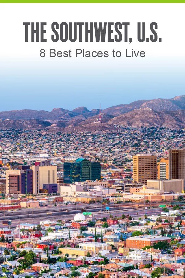 Want to move to the Southwest? These eight Southwestern cities in the U.S. offer affordable housing, proximity to national parks, cozy climates, and more! via @extraspace