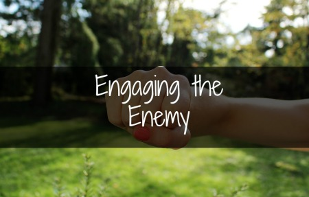 Engaging the Enemy- the Only Thing I've Left to Say