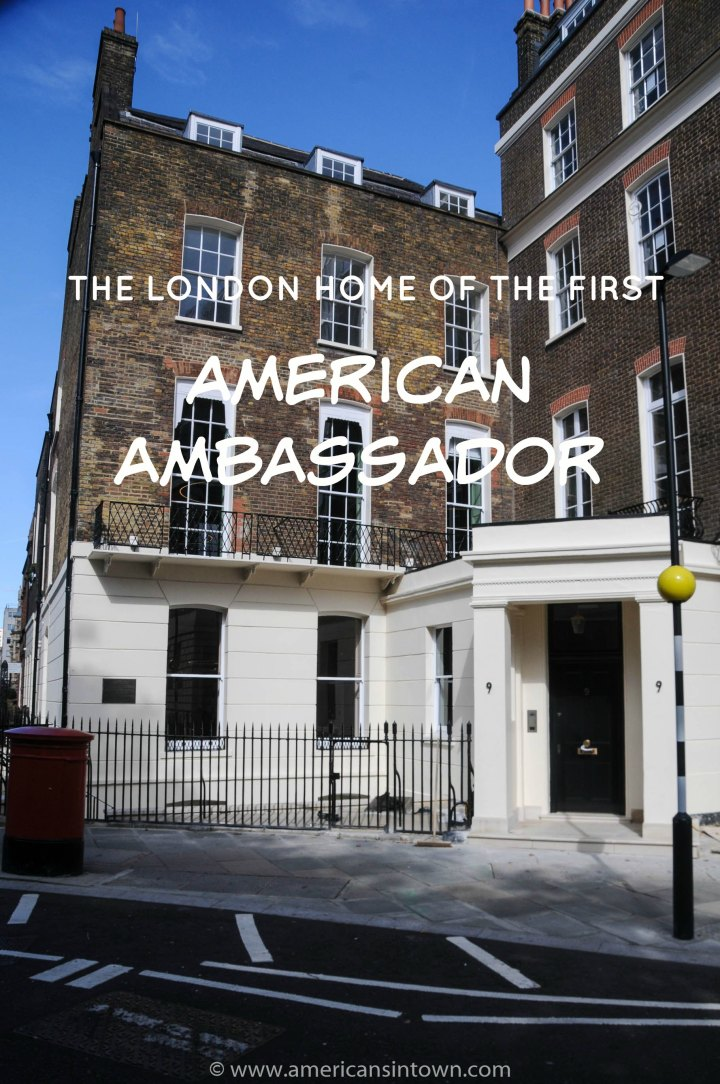 The home of the first American Ambassador to Great Britain