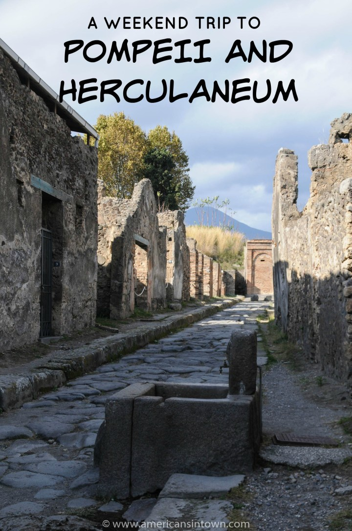 A weekend trip to Pompeii and Herculaneum