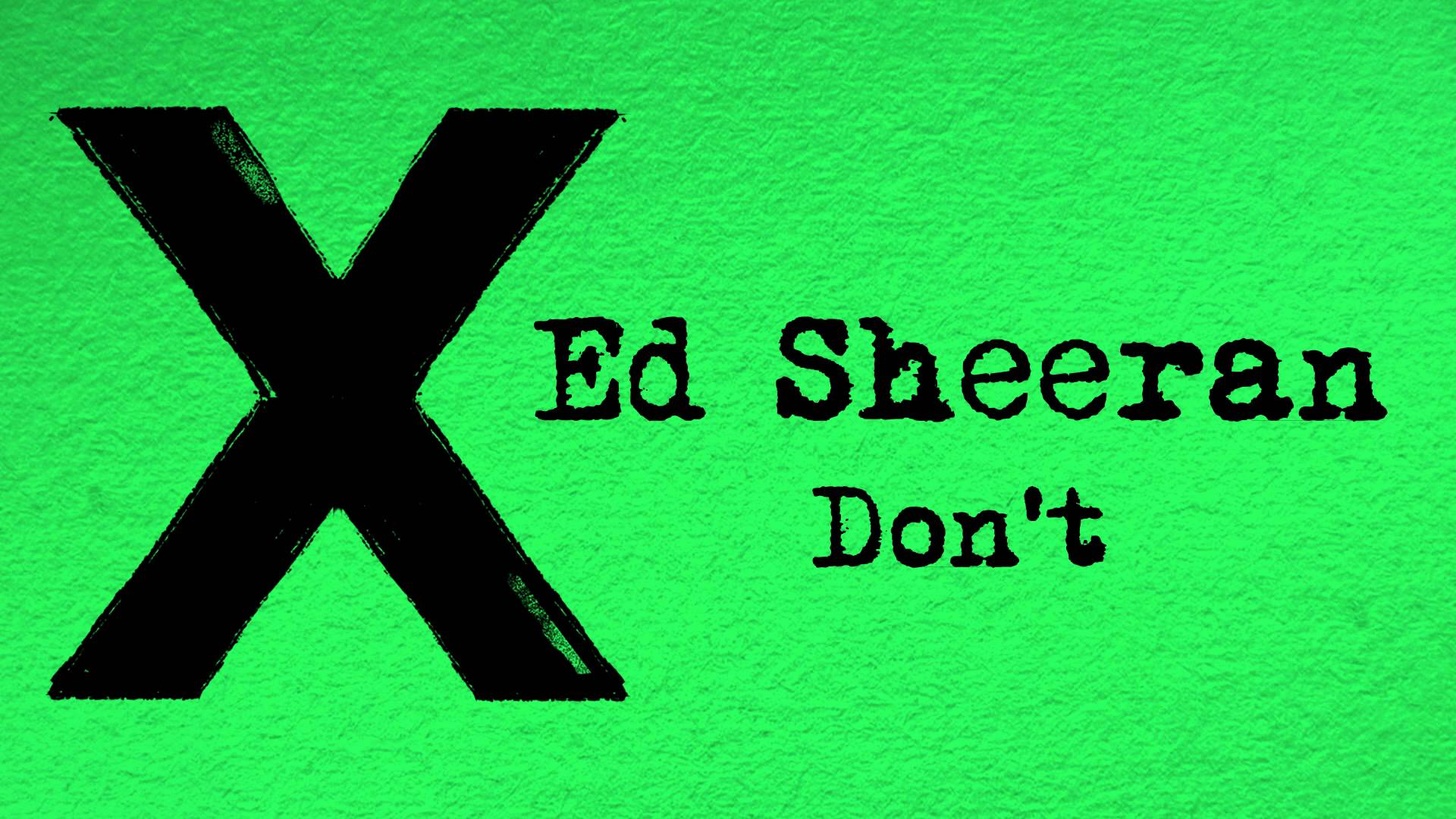 Ed Sheeran Official Video For Don T