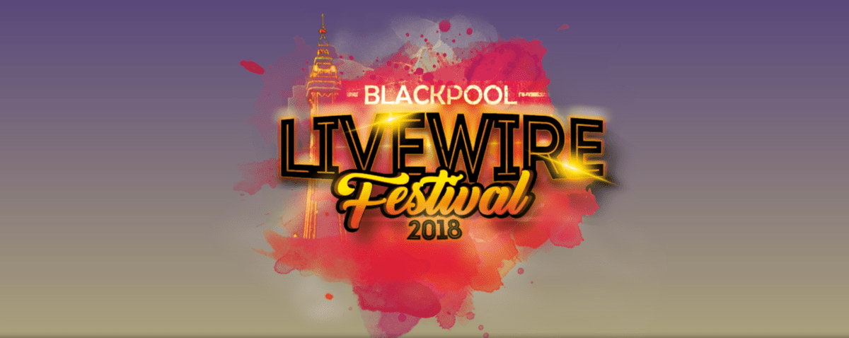 LIVEWIRE Festival To Return To Tower Headland Arena Blackpool 23rd-26th August 2018