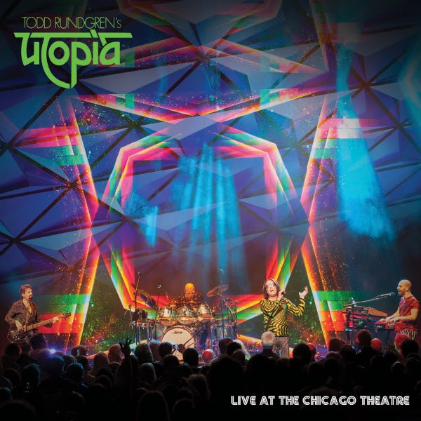 Todd Rundgren's Utopia 'Live At The Chicago Theatre' Blu-Ray/DVD/2 CD Set Available April 19th