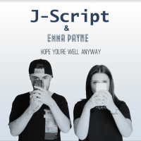 EXCLUSIVE INTERVIEW: J-SCRIPT AND EMMA PAYNE SPEAK ABOUT THEIR NEW SINGLE 'HOPE YOU'RE WELL ANYWAY'