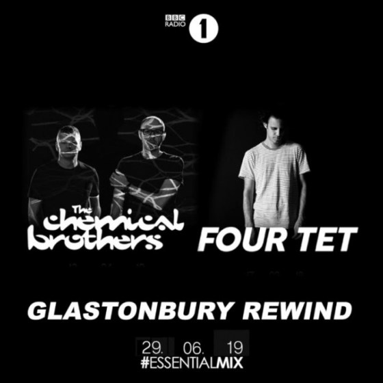 EssentialMix.me 2019-06-29 - Glastonbury Rewind - The Chemical Brothers & Four Tet - Essential Mix EssentialMix