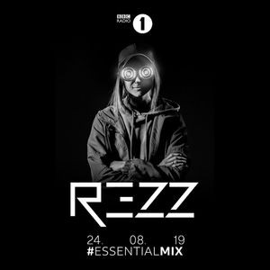 EssentialMix.me 2019-08-24 - Rezz – Essential Mix EssentialMix Tracklist Playlist