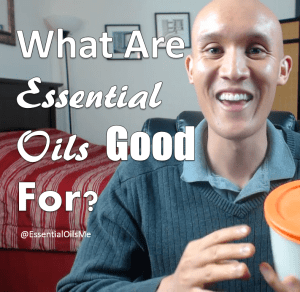 What are essential oils good for