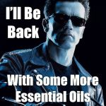 I'll be back with some more essential oils