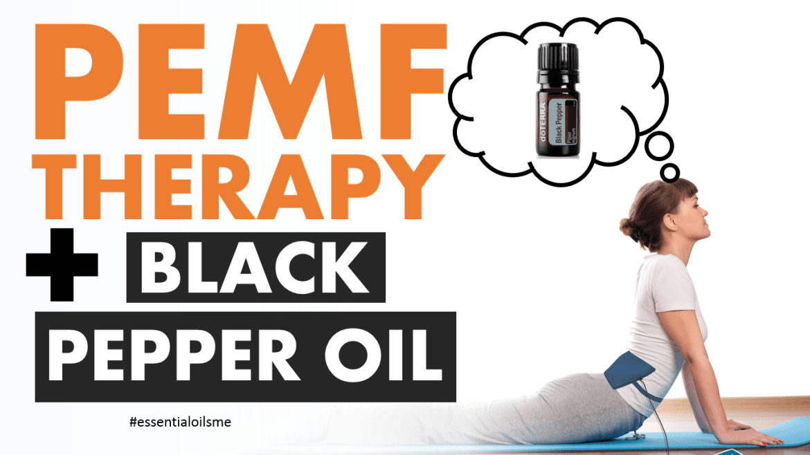 pemf therapy and black pepper essential oil