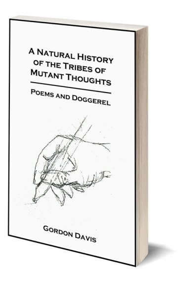 A Natural History of the Tribes of Mutant Thoughts: Poems and Doggerel