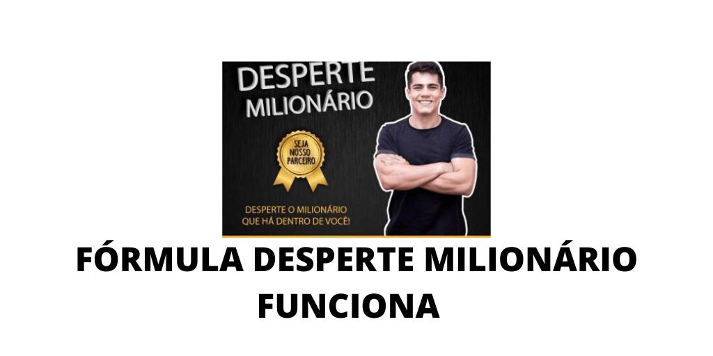 formula desperte milionario funciona mesmo
