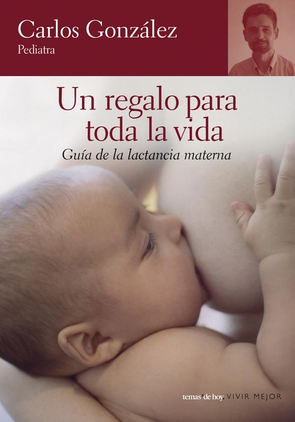Un regalo para toda la vida, de Carlos González