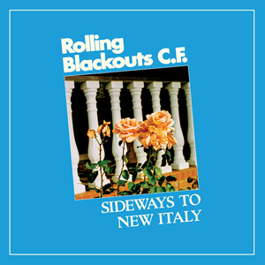 Rolling Blackouts CF - Sideways To Italy