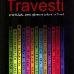 Livro: Travesti- Prostituição, Sexo, Gênero e Cultura no Brasil