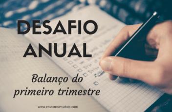 Desafio anual - balanço do primeiro trimestre