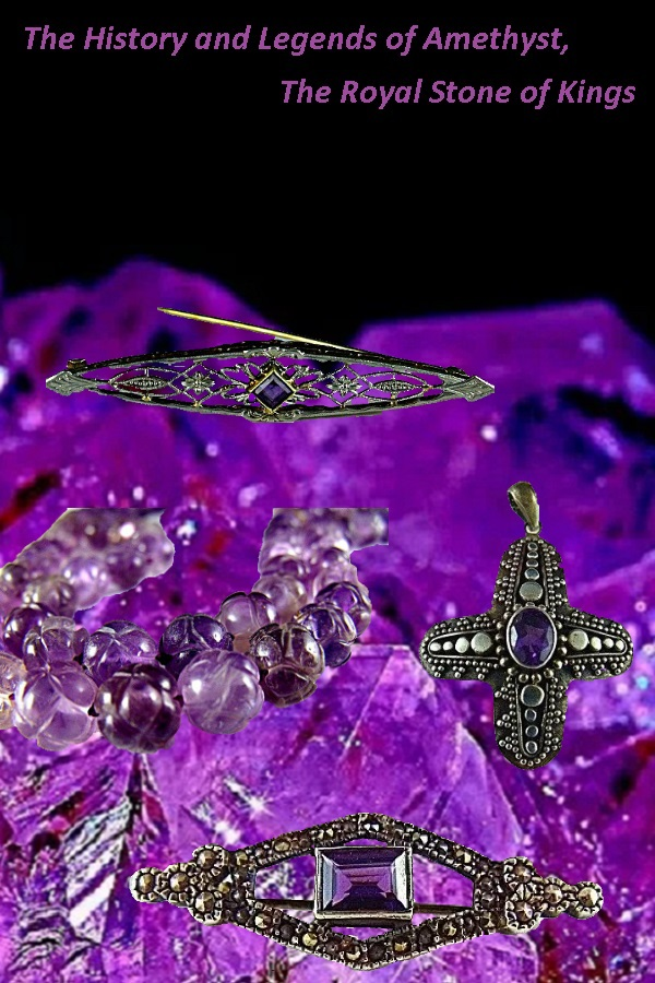 The History and Legends of Amethyst, The Royal Stone of Kings - Estates in Time: Worn by Kings and the Clergy throughout history, Amethyst was once more value than a diamond. Representing the privilege of royalty since the stone age.