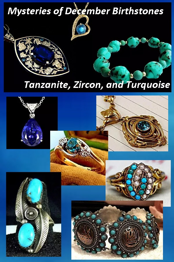 Mysteries of December Birthstones Tanzanite, Zircon, and Turquoise - Estates in Time : December Birthstones are a mixture of new and old with the newest discovery of Tanzania as well as the oldest known stone in the world, Zircon.