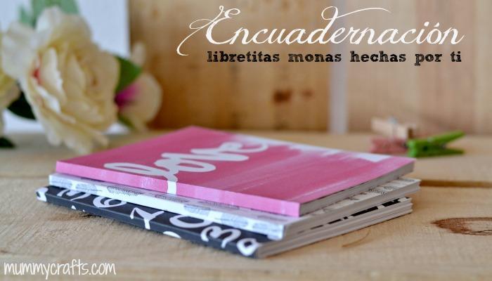 Encuadernacion, tutorial para hacer tus propias libretas