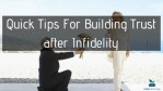 Quick Tips For Building Trust after Infidelity