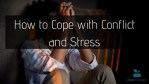 How to Cope with Conflict and Stress