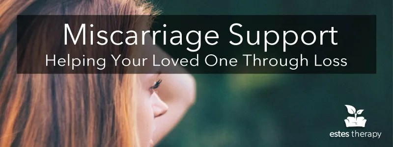 Support Someone Through Miscarriage, Support Friend Through Miscarriage, Support Wife Through Miscarriage, grief, loss, pregnancy, depression, grieving, coping, individual counseling, grief counseling, San Diego